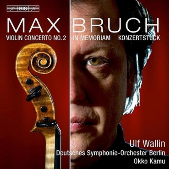 Max Bruch - Ulf Wallin, Deutsches Symphonie-Orchester Berlin, Okko Kamu